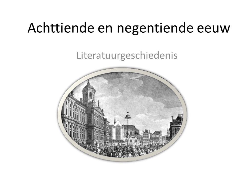 Achttiende en negentiende eeuw Literatuurgeschiedenis