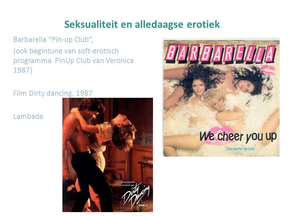"Seksualiteit en alledaagse erotiek Barbarella ""Pin-up Club"", (ook begintune van soft-erotisch programma PinUp Club van Veronica 1987) Film Dirty danci"