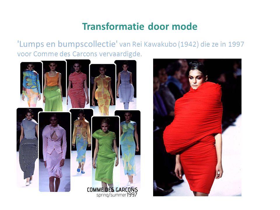 Transformatie door mode 'Lumps en bumpscollectie' van Rei Kawakubo (1942) die ze in 1997 voor Comme des Carcons vervaardigde.