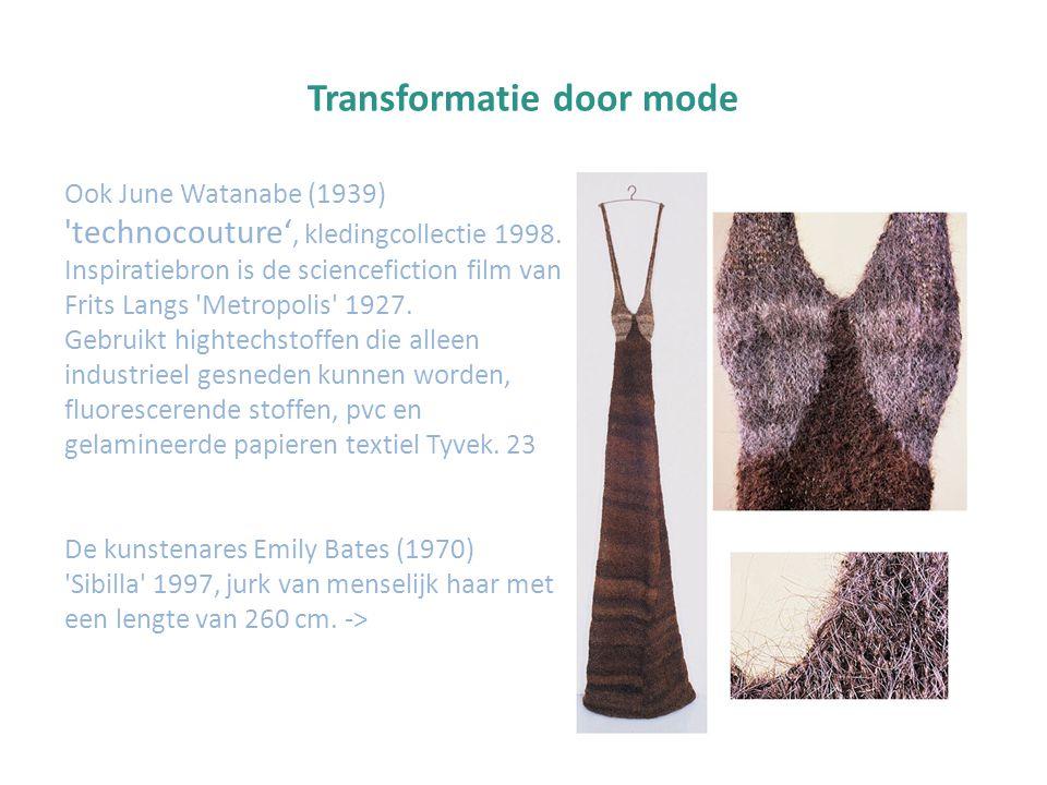 Transformatie door mode Ook June Watanabe (1939) 'technocouture', kledingcollectie 1998. Inspiratiebron is de sciencefiction film van Frits Langs 'Met