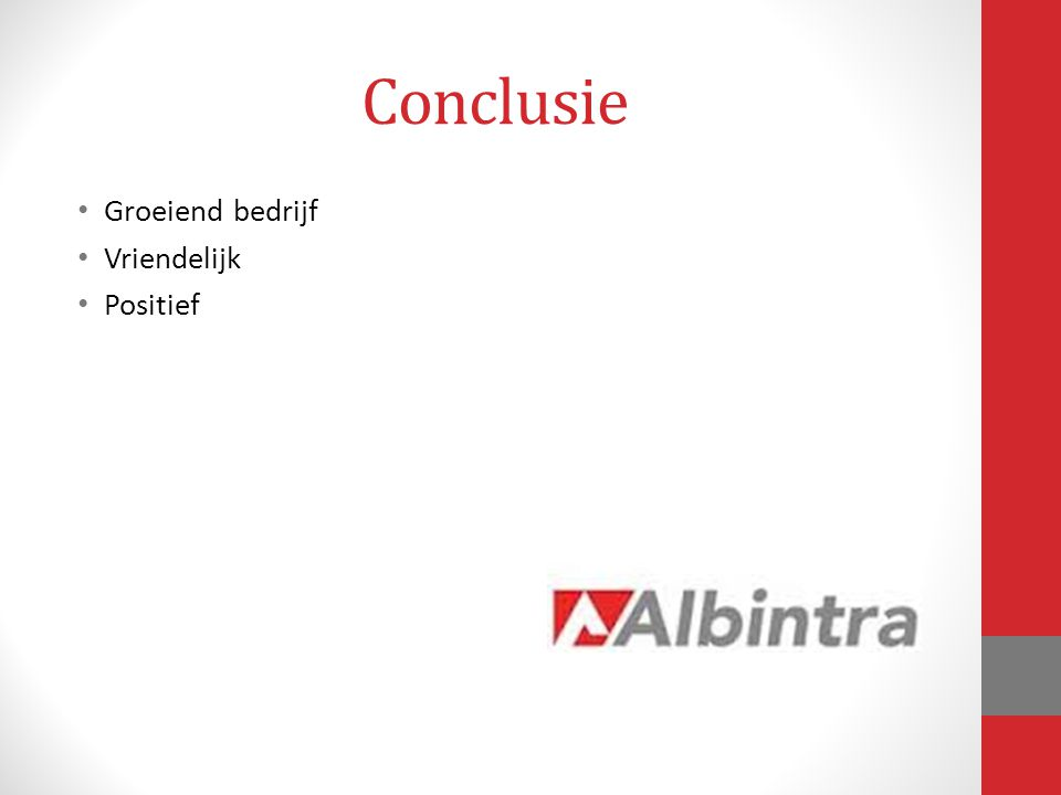 Conclusie Groeiend bedrijf Vriendelijk Positief