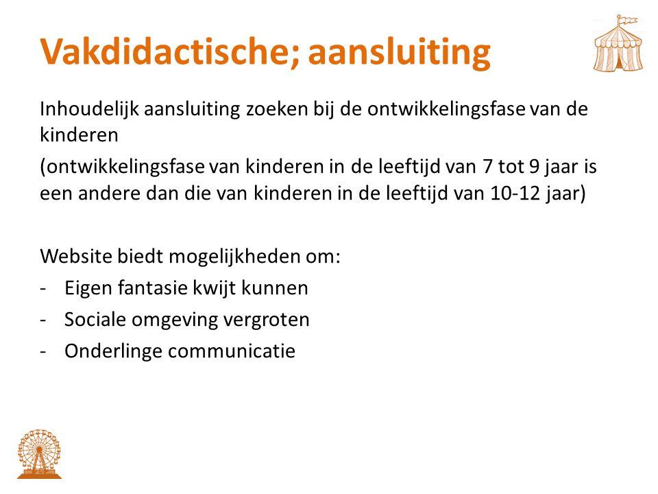 Vakdidactische; aansluiting Inhoudelijk aansluiting zoeken bij de ontwikkelingsfase van de kinderen (ontwikkelingsfase van kinderen in de leeftijd van