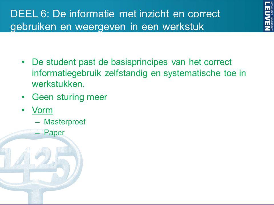 De student past de basisprincipes van het correct informatiegebruik zelfstandig en systematische toe in werkstukken. Geen sturing meer Vorm –Masterpro
