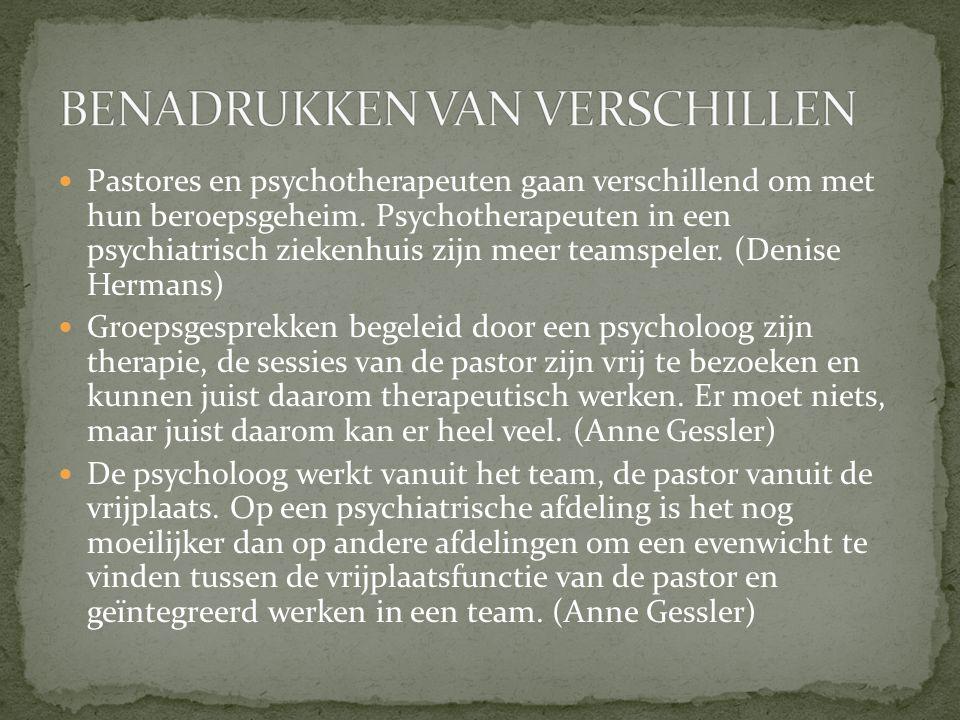 Pastores en psychotherapeuten gaan verschillend om met hun beroepsgeheim. Psychotherapeuten in een psychiatrisch ziekenhuis zijn meer teamspeler. (Den