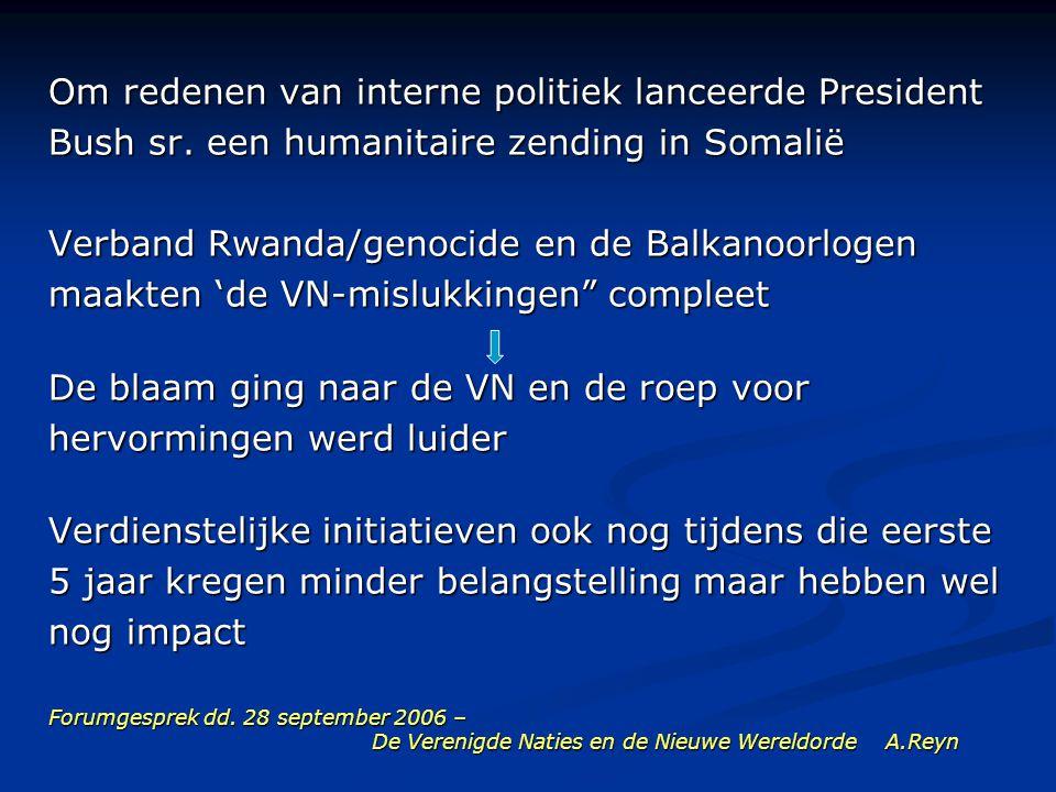 Forumgesprek dd. 28 september 2006 – De Verenigde Naties en de Nieuwe Wereldorde A.Reyn Om redenen van interne politiek lanceerde President Bush sr. e