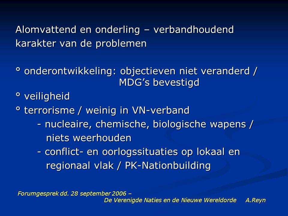 Forumgesprek dd. 28 september 2006 – De Verenigde Naties en de Nieuwe Wereldorde A.Reyn Alomvattend en onderling – verbandhoudend karakter van de prob