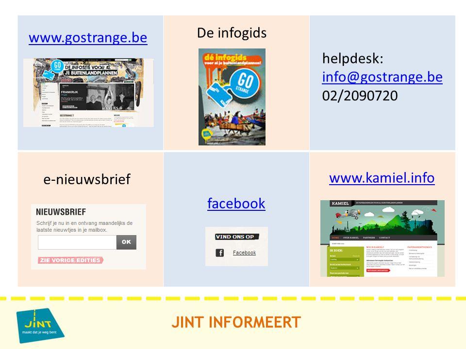 JINT INFORMEERT helpdesk: info@gostrange.be 02/2090720 info@gostrange.be www.gostrange.be De infogids e-nieuwsbrief facebook www.kamiel.info