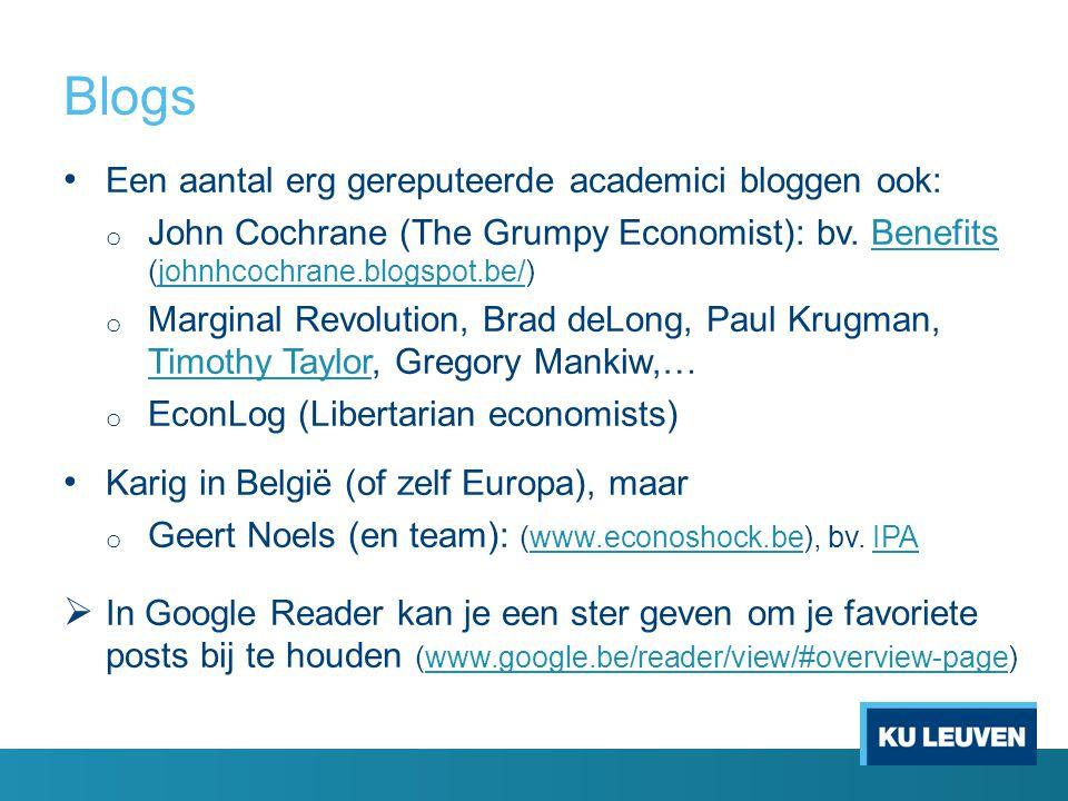 Blogs Een aantal erg gereputeerde academici bloggen ook: o John Cochrane (The Grumpy Economist): bv.