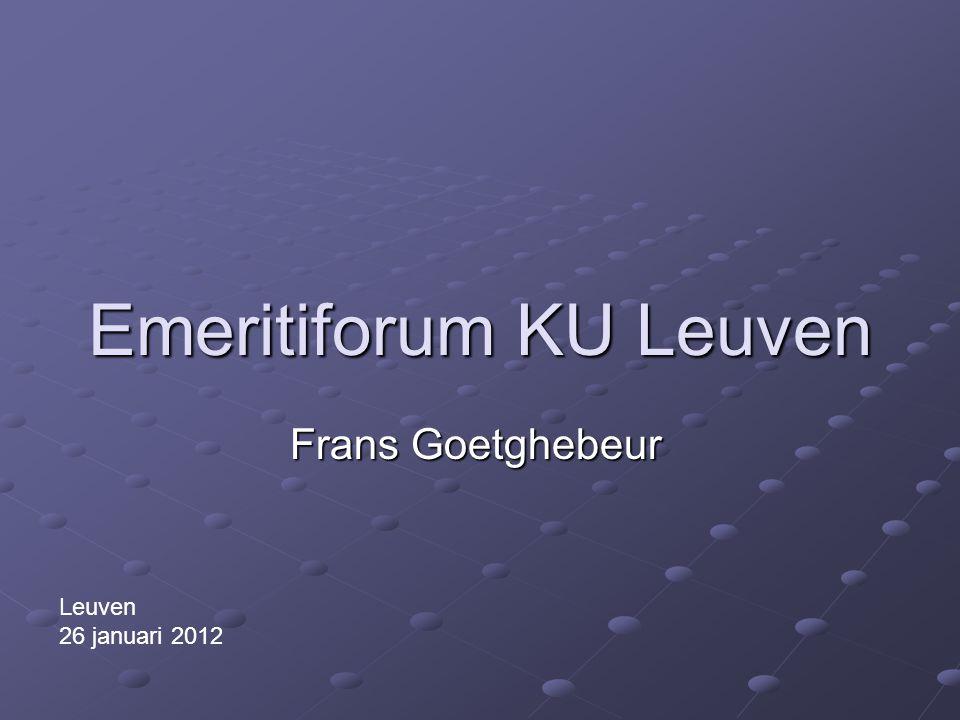 Frans Goetghebeur Leuven 26 januari 2012 Emeritiforum KU Leuven