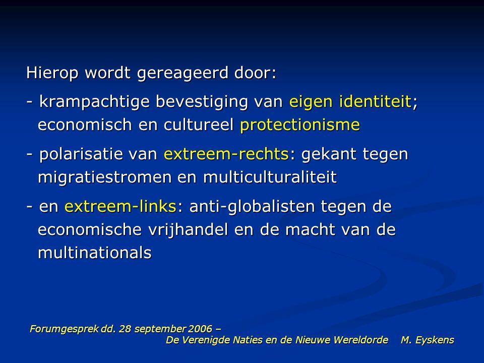 Forumgesprek dd. 28 september 2006 – De Verenigde Naties en de Nieuwe Wereldorde M. Eyskens Hierop wordt gereageerd door: - krampachtige bevestiging v