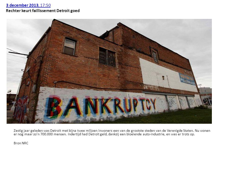 3 december 2013, 17:50 3 december 2013, 17:50 Rechter keurt faillissement Detroit goed Zestig jaar geleden was Detroit met bijna twee miljoen inwoners