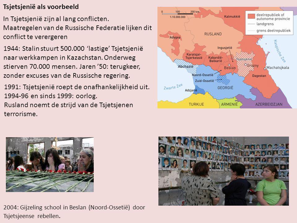 Tsjetsjenië als voorbeeld In Tsjetsjenië zijn al lang conflicten.