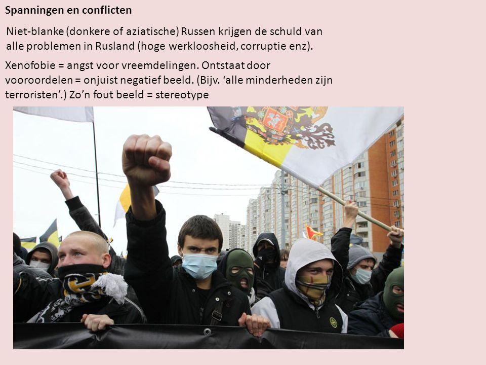 Spanningen en conflicten Niet-blanke (donkere of aziatische) Russen krijgen de schuld van alle problemen in Rusland (hoge werkloosheid, corruptie enz).