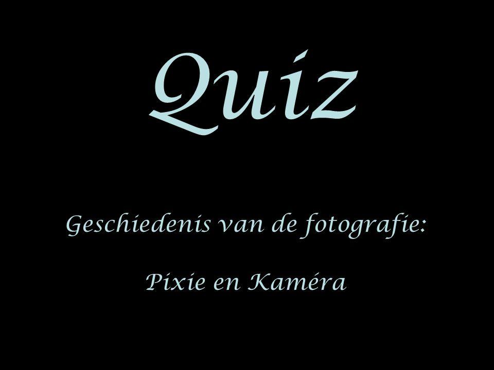 Quiz Geschiedenis van de fotografie: Pixie en Kaméra