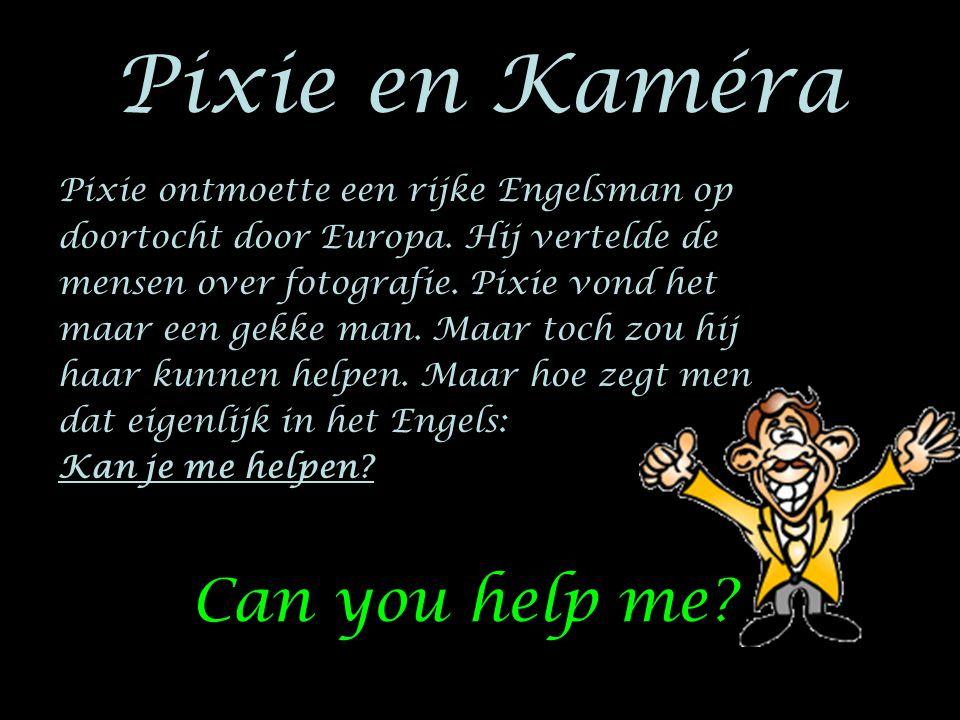 Pixie en Kaméra Pixie ontmoette een rijke Engelsman op doortocht door Europa. Hij vertelde de mensen over fotografie. Pixie vond het maar een gekke ma