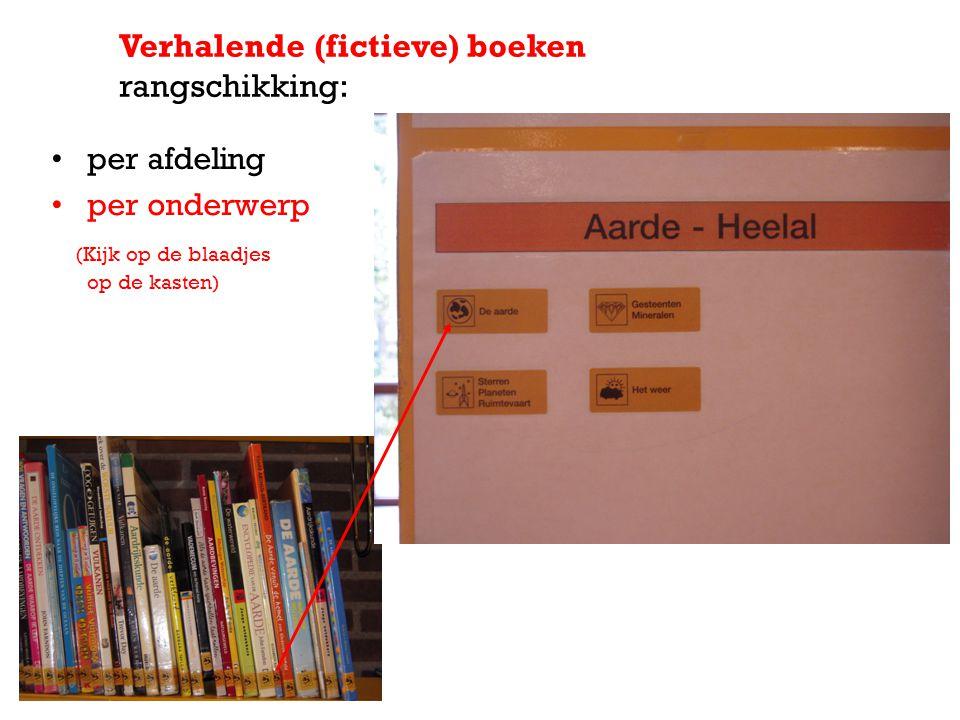 per afdeling per onderwerp (Kijk op de blaadjes op de kasten) Verhalende (fictieve) boeken rangschikking: