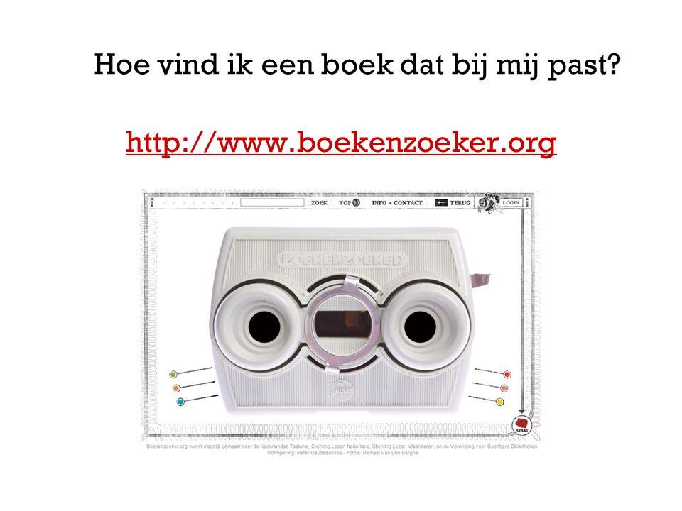 Hoe vind ik een boek dat bij mij past? http://www.boekenzoeker.org