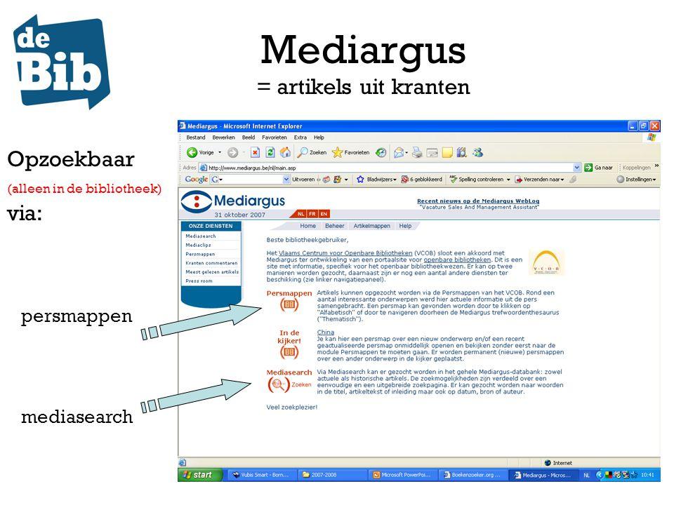 Mediargus = artikels uit kranten Opzoekbaar (alleen in de bibliotheek) via: persmappen mediasearch