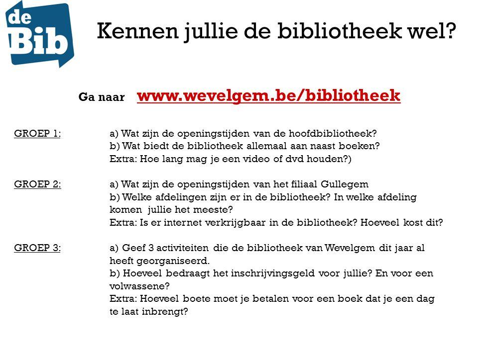 Kennen jullie de bibliotheek wel? GROEP 1: a) Wat zijn de openingstijden van de hoofdbibliotheek? b) Wat biedt de bibliotheek allemaal aan naast boeke