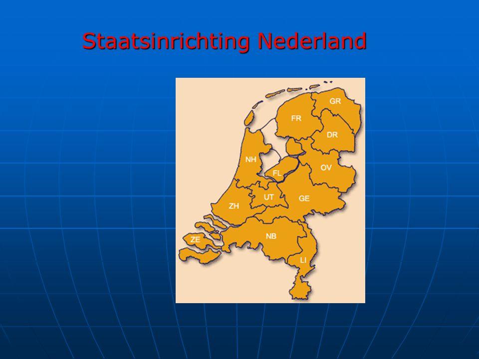 Staatsinrichting Nederland Staatsinrichting Nederland