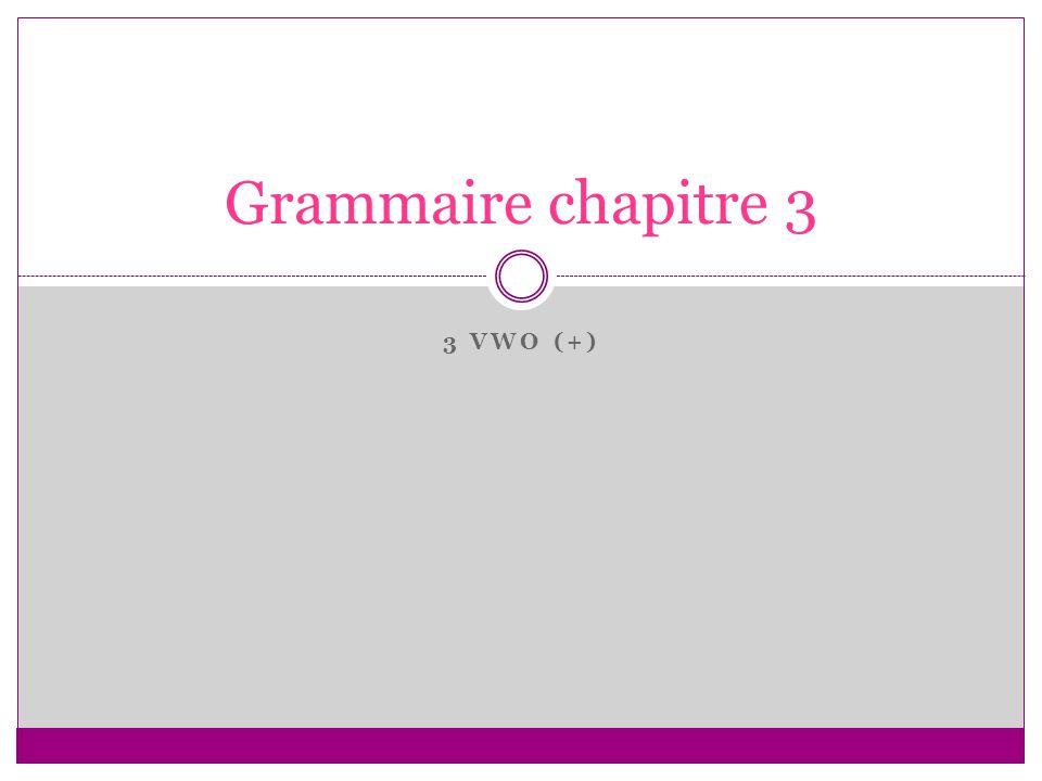 3 VWO (+) Grammaire chapitre 3