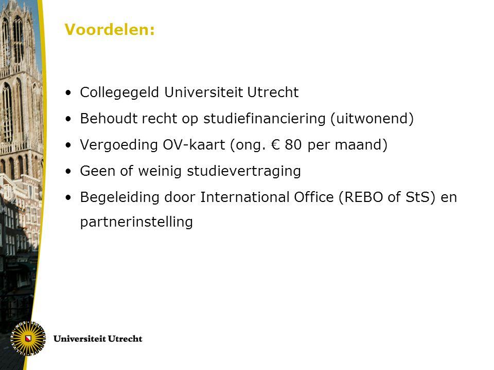 Voordelen: Collegegeld Universiteit Utrecht Behoudt recht op studiefinanciering (uitwonend) Vergoeding OV-kaart (ong.