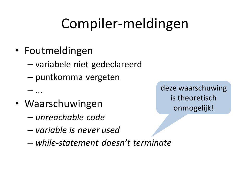 Compiler-meldingen Foutmeldingen – variabele niet gedeclareerd – puntkomma vergeten –...