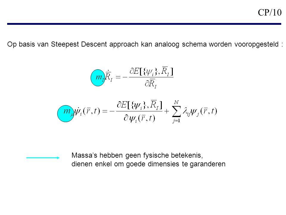 CP/10 Op basis van Steepest Descent approach kan analoog schema worden vooropgesteld : Massa's hebben geen fysische betekenis, dienen enkel om goede dimensies te garanderen