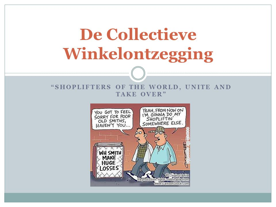 """SHOPLIFTERS OF THE WORLD, UNITE AND TAKE OVER"" De Collectieve Winkelontzegging"