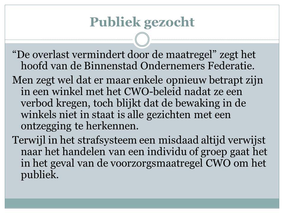 Publiek gezocht De overlast vermindert door de maatregel zegt het hoofd van de Binnenstad Ondernemers Federatie.