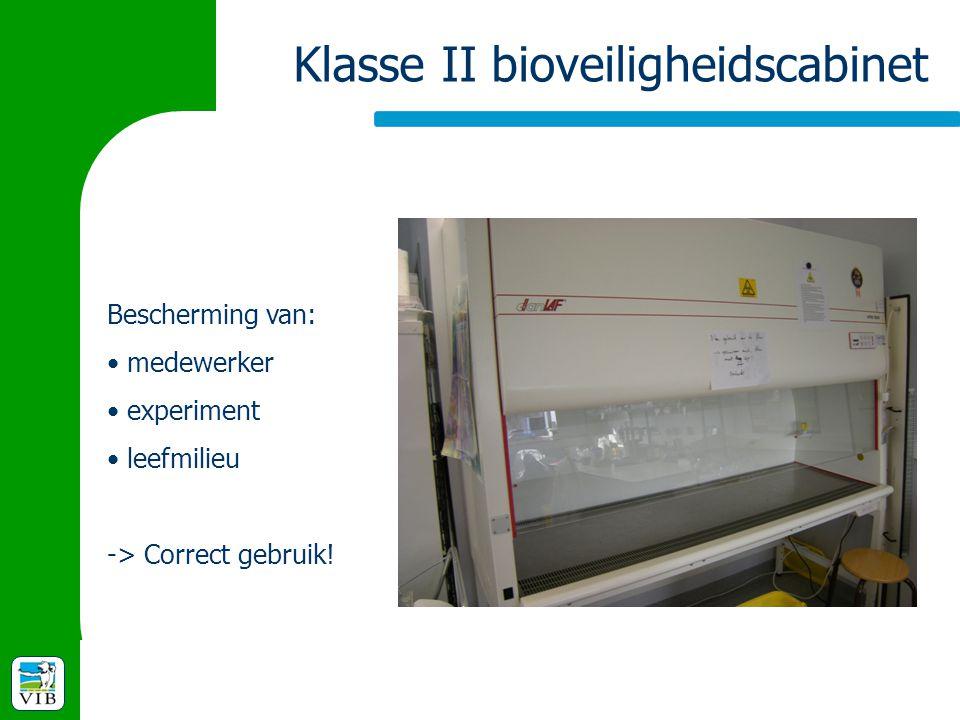 Klasse II bioveiligheidscabinet Bescherming van: medewerker experiment leefmilieu -> Correct gebruik!
