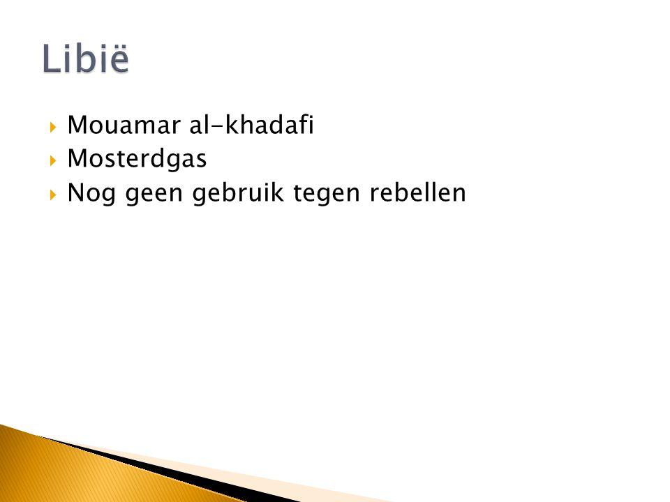  Mouamar al-khadafi  Mosterdgas  Nog geen gebruik tegen rebellen