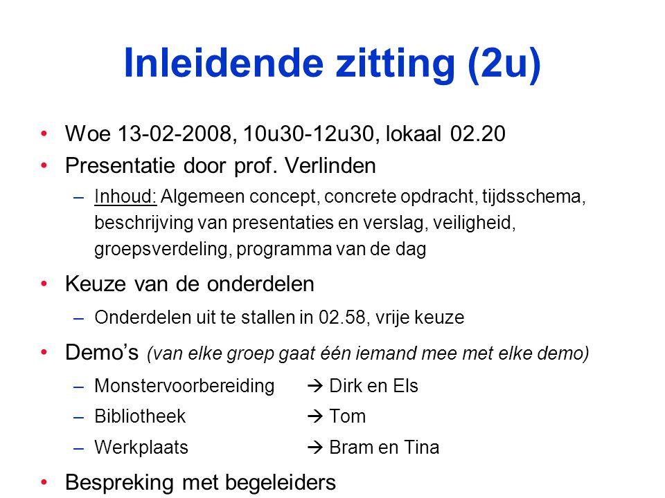 Inleidende zitting (2u) Woe 13-02-2008, 10u30-12u30, lokaal 02.20 Presentatie door prof.