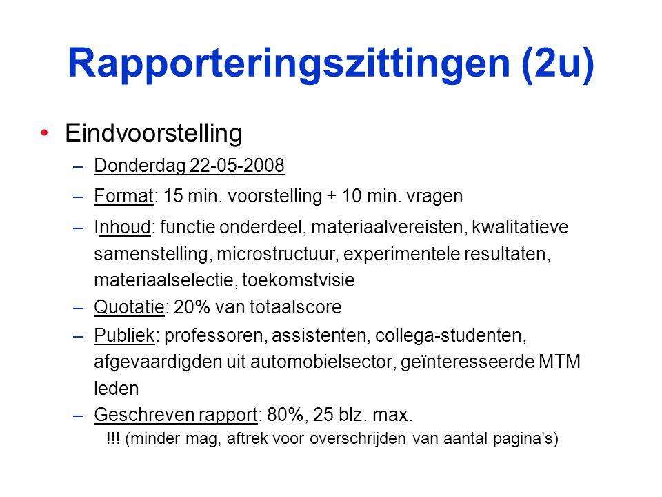 Rapporteringszittingen (2u) Eindvoorstelling –Donderdag 22-05-2008 –Format: 15 min.