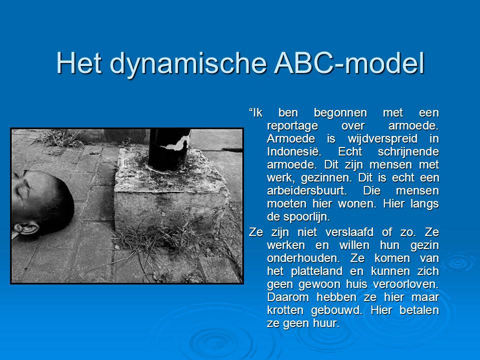 Het dynamische ABC-model Ik ben begonnen met een reportage over armoede.