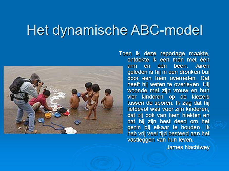 Het dynamische ABC-model Toen ik deze reportage maakte, ontdekte ik een man met één arm en één been.