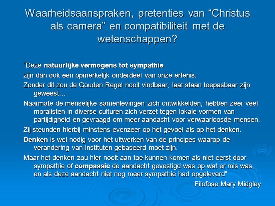Waarheidsaanspraken, pretenties van Christus als camera en compatibiliteit met de wetenschappen.