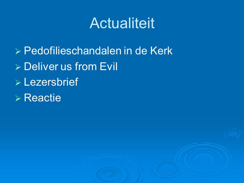 Actualiteit   Pedofilieschandalen in de Kerk   Deliver us from Evil   Lezersbrief   Reactie