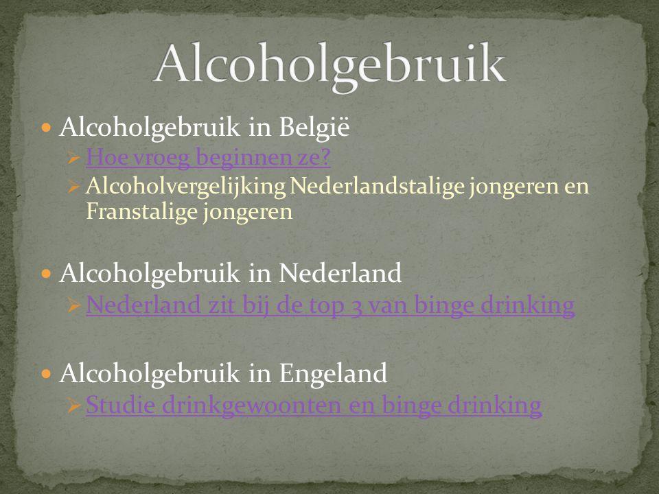 Alcoholgebruik in België  Hoe vroeg beginnen ze? Hoe vroeg beginnen ze?  Alcoholvergelijking Nederlandstalige jongeren en Franstalige jongeren Alcoh