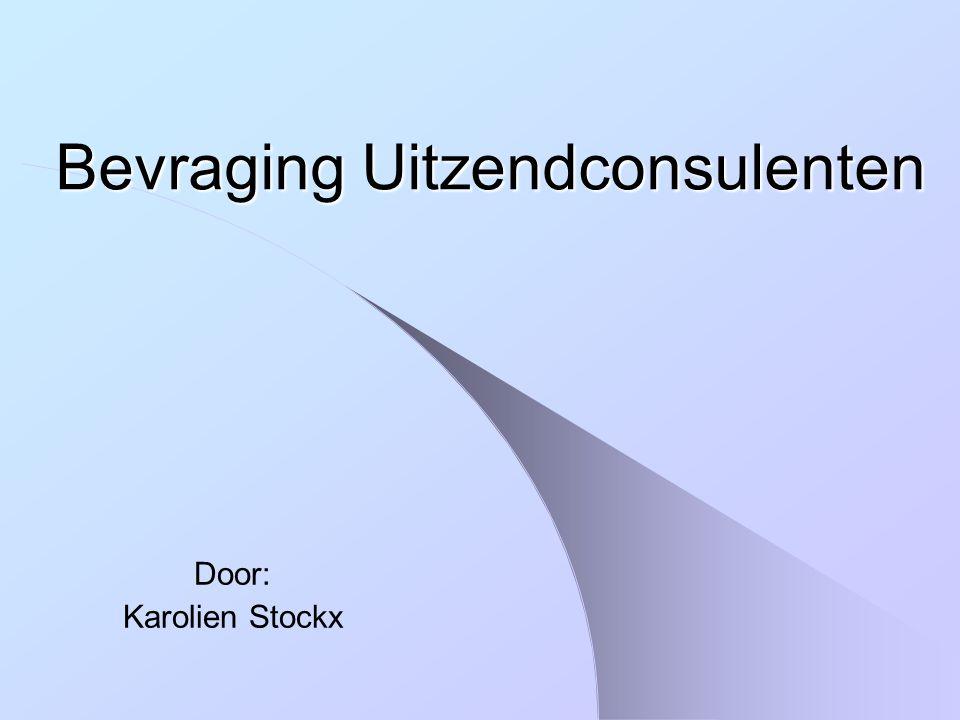 Bevraging Uitzendconsulenten Door: Karolien Stockx