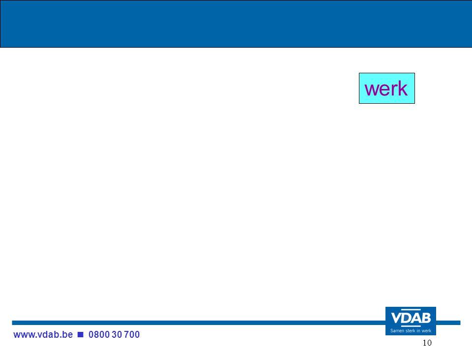www.vdab.be 0800 30 700 10 werk