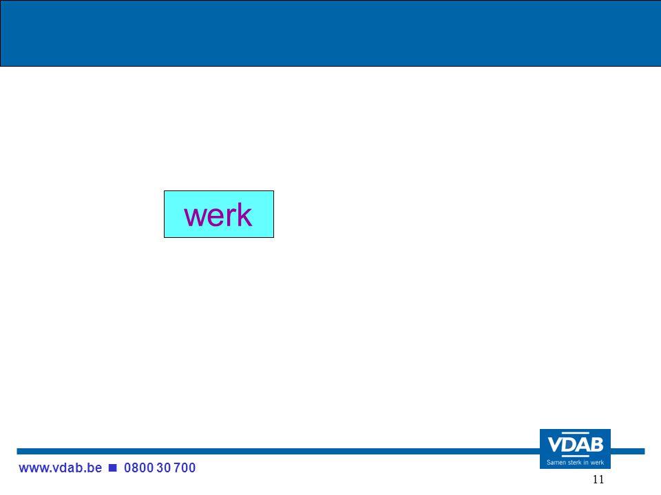 www.vdab.be 0800 30 700 11 werk