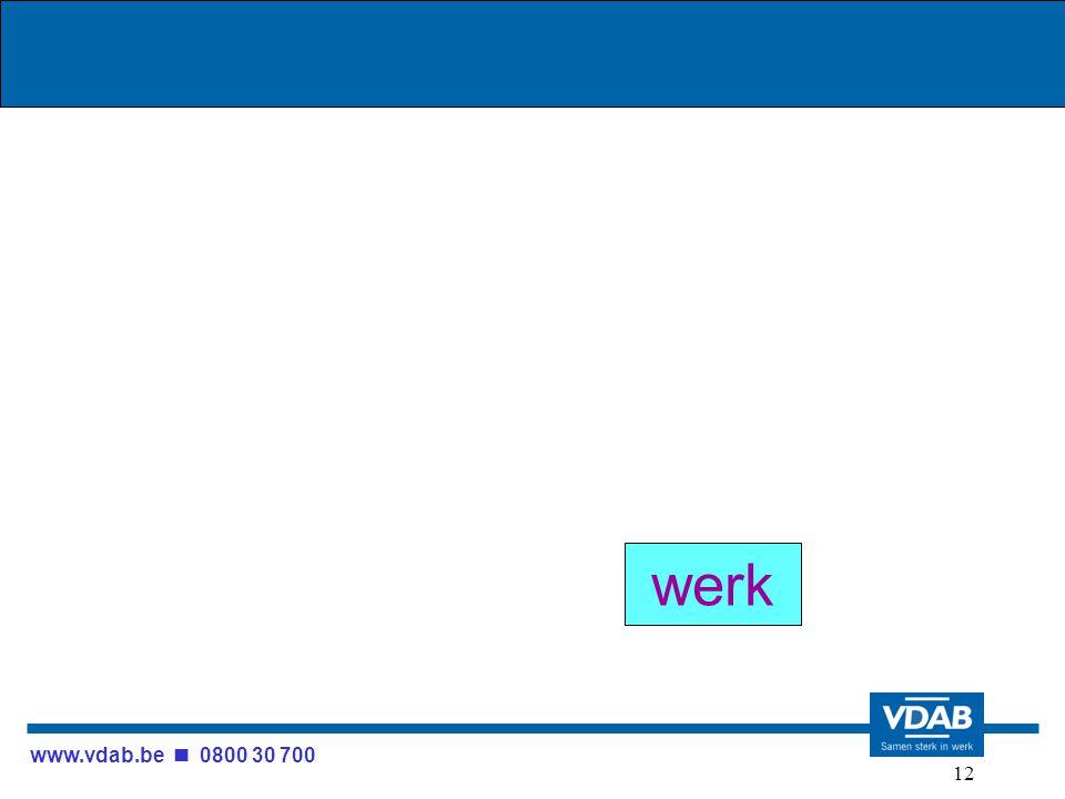 www.vdab.be 0800 30 700 12 werk