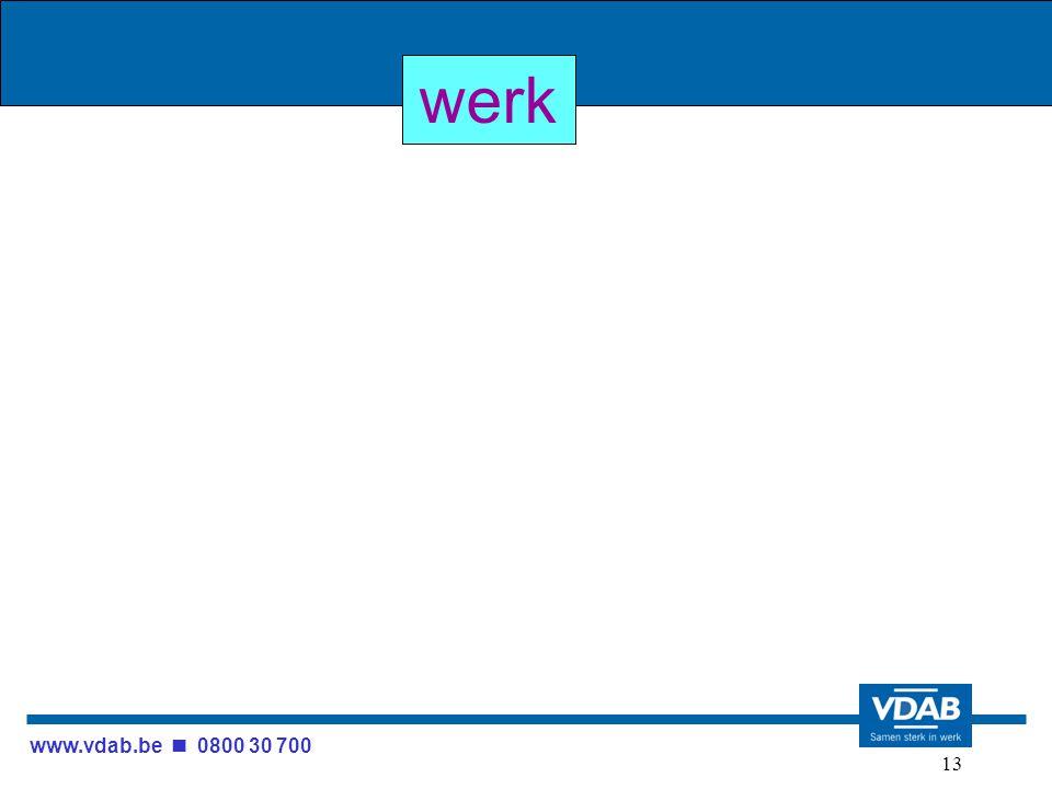 www.vdab.be 0800 30 700 13 werk