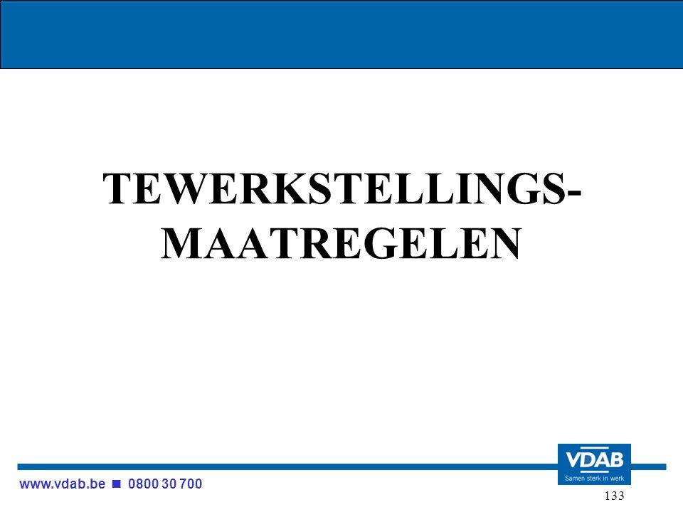 www.vdab.be 0800 30 700 133 TEWERKSTELLINGS- MAATREGELEN