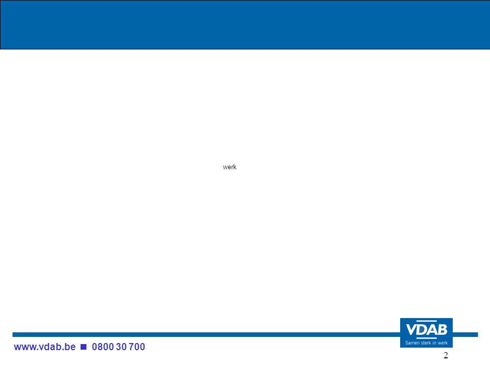 www.vdab.be 0800 30 700 2 werk