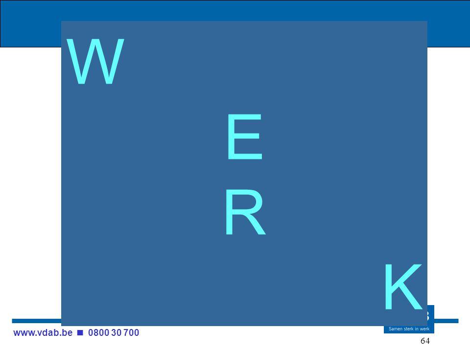 www.vdab.be 0800 30 700 64 WERKWERK