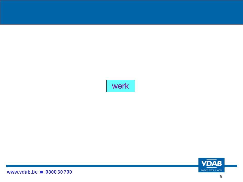 www.vdab.be 0800 30 700 8 werk