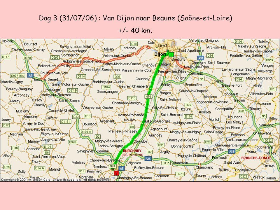 Dag 3 (31/07/06) : Van Dijon naar Beaune (Saône-et-Loire) +/- 40 km.