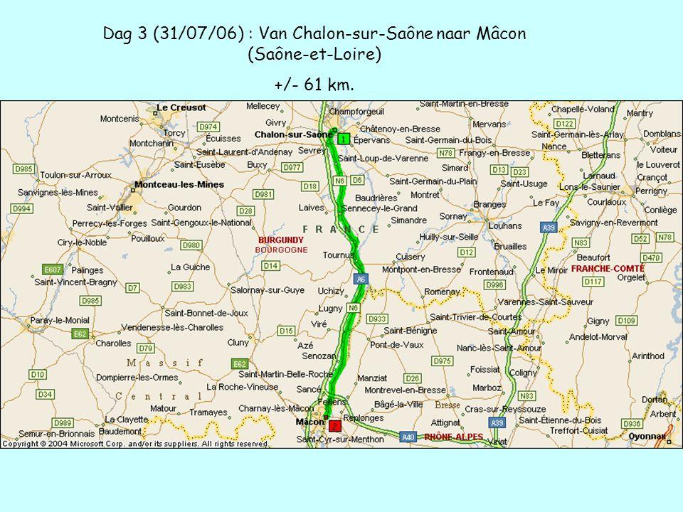 Dag 3 (31/07/06) : Van Chalon-sur-Saône naar Mâcon (Saône-et-Loire) +/- 61 km.